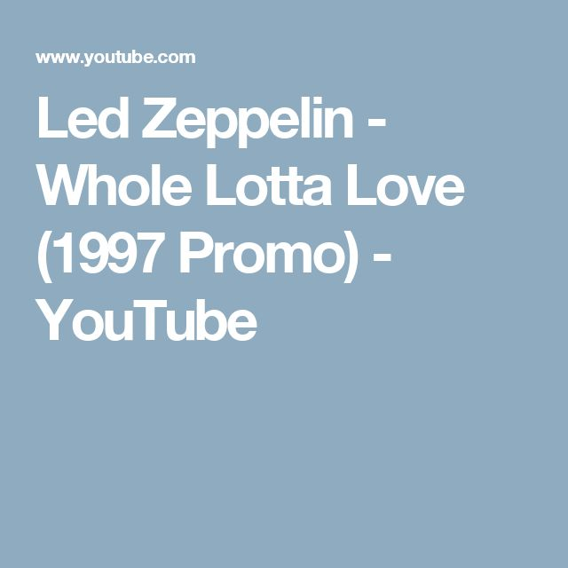 Led Zeppelin - Whole Lotta Love (1997 Promo) - YouTube