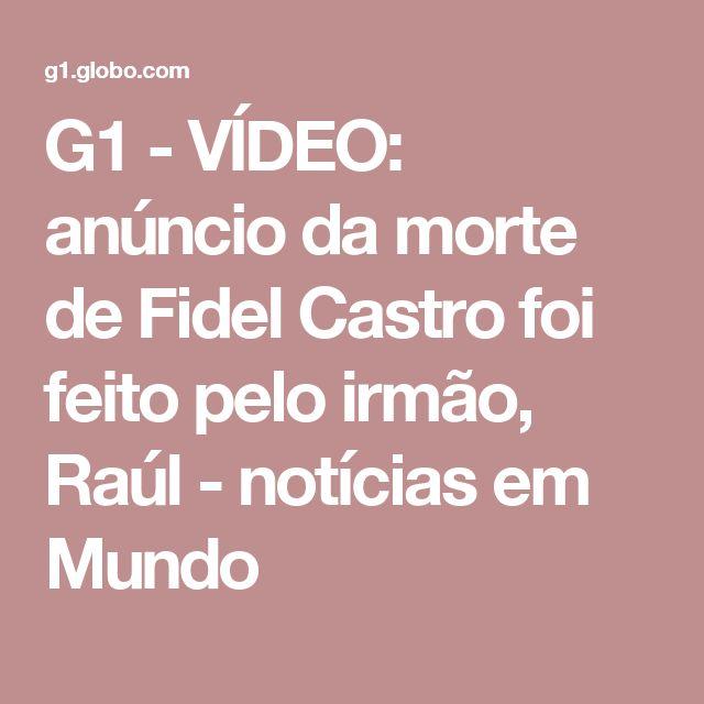 G1 - VÍDEO: anúncio da morte de Fidel Castro foi feito pelo irmão, Raúl - notícias em Mundo