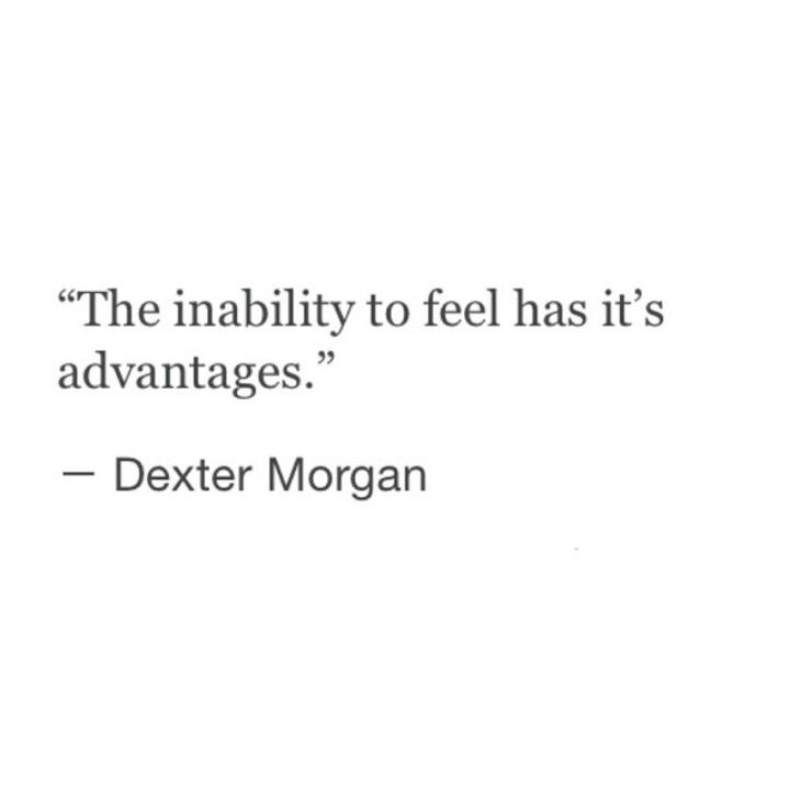 The Inability To Feel Has It's Advantages
