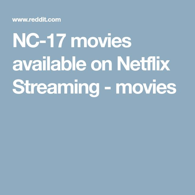 NC-17 movies available on Netflix Streaming - movies