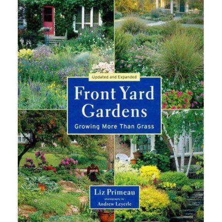 Front Yard Gardens Growing More Than Grass Walmart Com In 2020 Front Yard Garden Front Yard Decor Front Yard