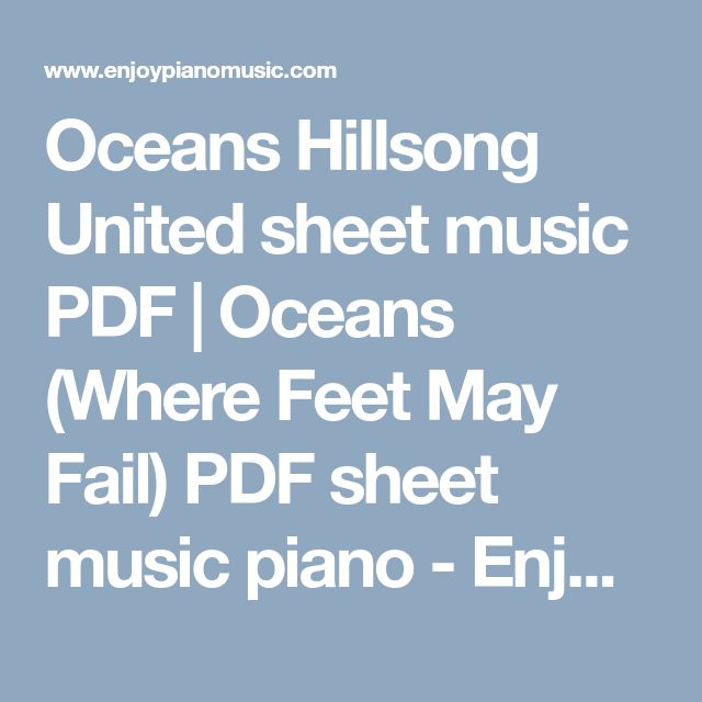 Oceans Hillsong United sheet music PDF   Oceans (Where Feet May Fail) PDF sheet music piano - EnjoyPianoMusic.com