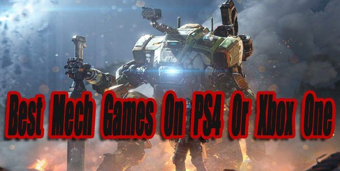 Best Mech Games On Ps4 Or Xbox One So Far Ps4 Or Xbox One Xbox