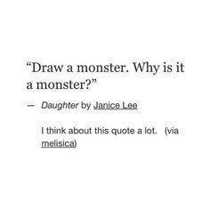 Es ist ein Monster, weil es nicht akzeptiert wird, es ist gefährlich für …, …