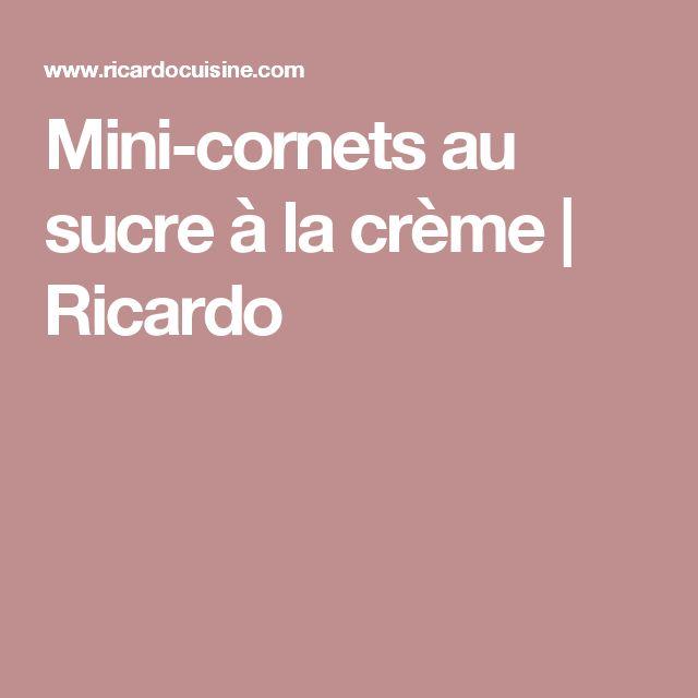 Mini-cornets au sucre à la crème | Ricardo