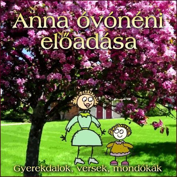 Anna Óvónéni Előadása (Gyerekdalok, Versek, Mondókák) par Zeneker Team