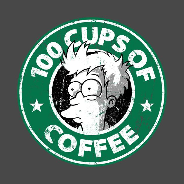 100 CUPS OF COFFEE T-Shirt - Futurama T-Shirt is $11 today at Ript!