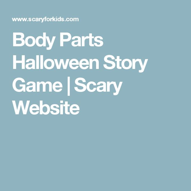 halloween story body parts
