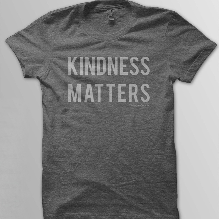 Kindness Matters tee $20 - MUST HAVE.