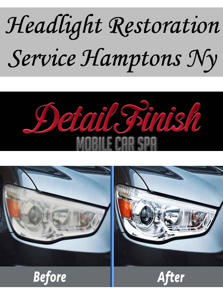 We provide Headlight Restoration Service Hamptons Ny at door step. Headlight restoration not only gets your vehicle looking years newer but the effectiveness and range of your lights will also be dramatically improved. For details, visit our website: http://www.detailfinish.net/headlight-restoration