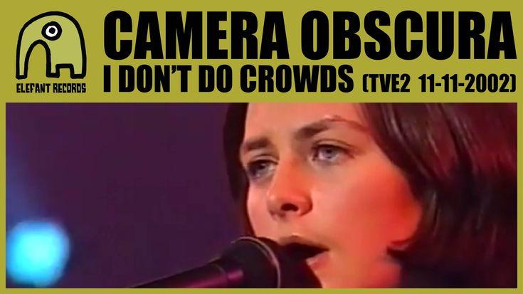 CAMERA OBSCURA - I Don't Do Crowds [TVE2 - Conciertos Radio 3 - 11-11-2002] 5/7 - YouTube