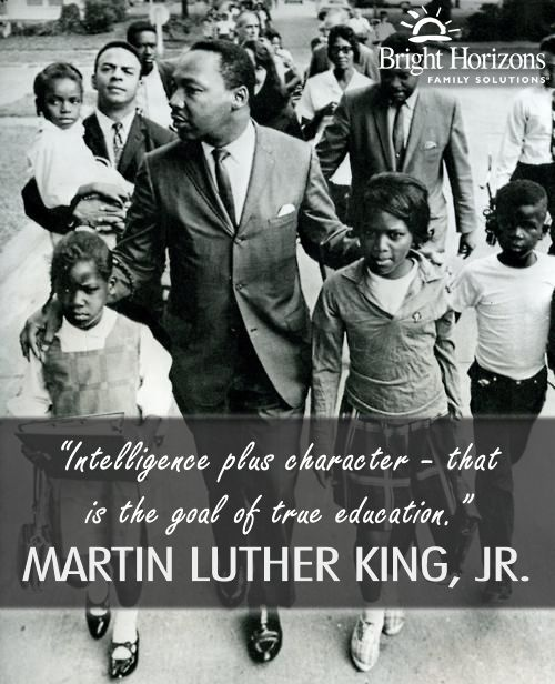 """""""Intelligence plus character - that is the goal of true education."""" Happy Birthday Martin Luther King, Jr.!"""