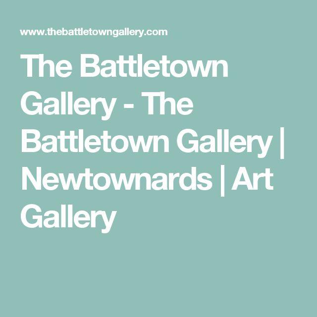 The Battletown Gallery - The Battletown Gallery | Newtownards | Art Gallery