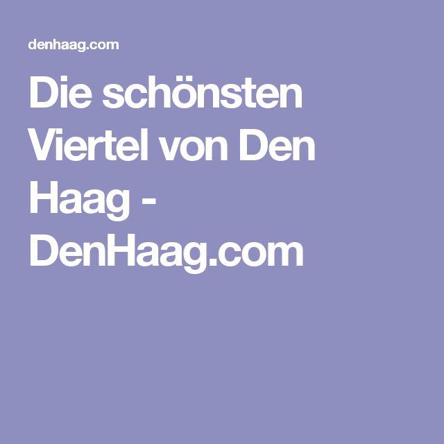 Die schönsten Viertel von Den Haag - DenHaag.com