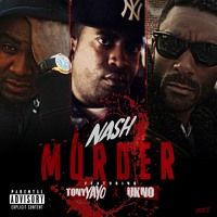 """""""Nash - Murder Feat Tony Yayo & Ukno"""" from Nash Nation's Gaining Huge Plays Count Hiphop Track On SoundCloud"""