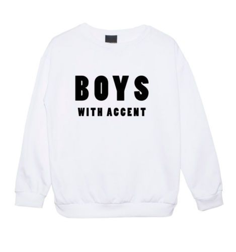 Boys With Accent Sweater Jumper Top Hipster Tumblr Fun Swag Fashion 1D Band Dope