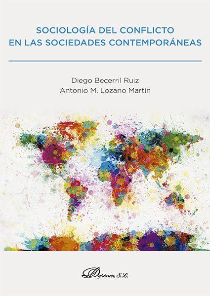 Sociología del conflicto en las sociedades contemporáneas / Diego Becerril Ruiz, Antonio M. Lozano Martín [Introducción]. (2016)