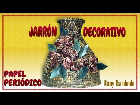 JARRÓN DECORATIVO CON PAPEL PERIÓDICO / DECORATIVE VASE WITH NEWSPAPER