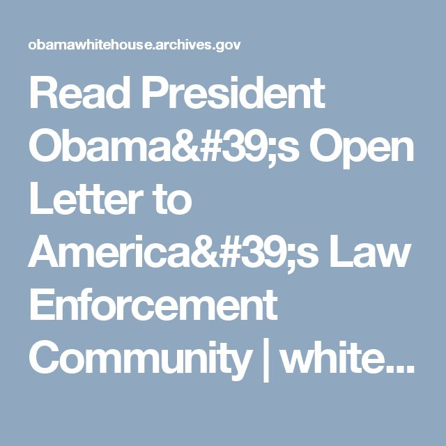 Read President Obama's Open Letter to America's Law Enforcement Community | whitehouse.gov