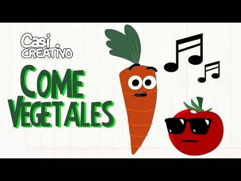 Come vegetales | Casi Creativo - YouTube