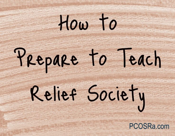 Part 1:How to Teach Relief Society in a Meaningful Way Part 2:How to Teach Relief Society Lessons about Difficult or Controversial Topics Part 3: How to Prepare to Teach Relief Society There are many, many ways to prepare to teach Relief Society. Over time, you'll figure out what works best for you. Me? I …