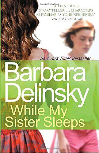 While My Sister Sleeps by Barbara Delinsky https://www.amazon.com/dp/0767928954/ref=cm_sw_r_pi_dp_U_x_mhQDAb023JC6J