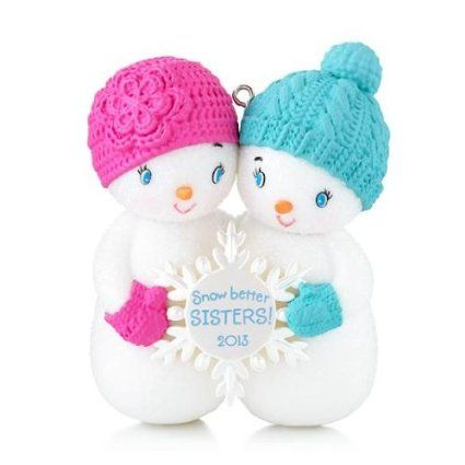 Snow Better Sisters 2013 Hallmark Ornament | Price:	$14.95