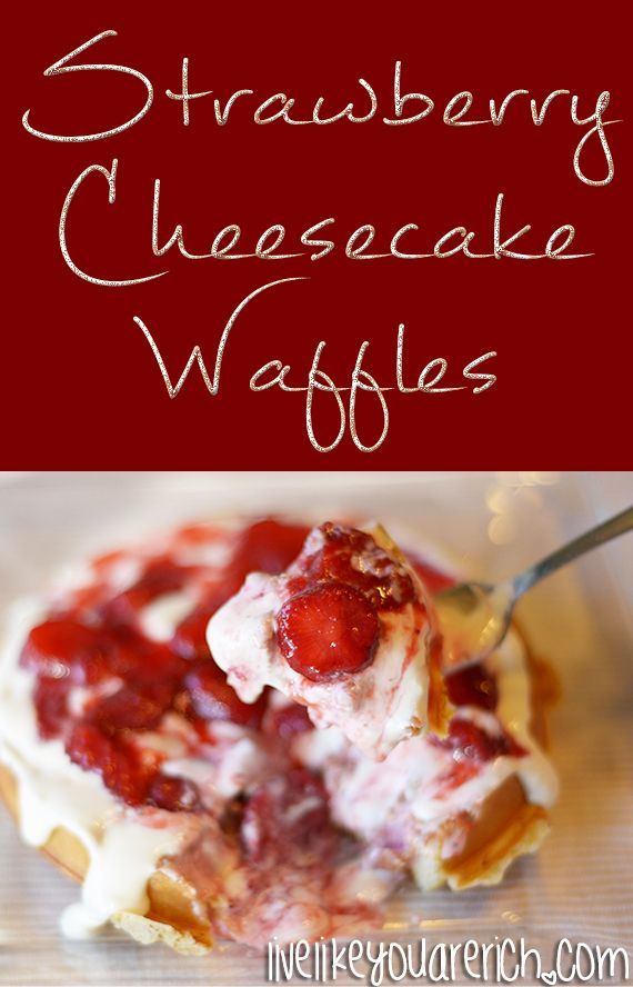 Fun to make as a family!  Strawberry Cheesecake Waffle Recipe-The strawberries are deliciously sweet, the lemon juice adds a tiny bit of tartness, the cream cheese smooths out the dish with it's creaminess, and the waffle ads heartiness to every bite. This is based off of my very popular Blueberry Cheesecake Waffle recipe. These are amazing recipes! -MUST TRY recipes for sure. #LiveLikeYouAreRich