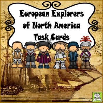 Studying European Explorers of North America-Christopher Columbus, Hernando de Soto, Vasco Nunez de Balboa, John Cabot, Henry Hudson, and Jacques Cartier. This set of task cards is great to use when teaching European Explorers of North America on the elementary level.