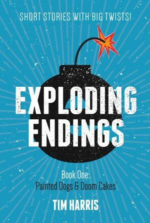 Exploding Ending Bk 1 Painted Dogs and Doom Cakes