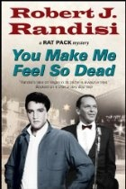"Robert Randisi  You Make Me Feel So Dead (A Rat Pack Mystery) - It's 1964, and Elvis Presley is heading to Vegas for the opening of his latest film, ""Viva Las Vegas"". Although he despises rock & roll, Frank Sinatra has always had time for Elvis. So when Elvis' manager contacts Frank to explain that Elvis is out of control and to request Frank's help in safeguarding him while he's in Vegas, Frank calls on Eddie as being just the man for the job."