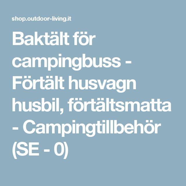 Baktält för campingbuss - Förtält husvagn husbil, förtältsmatta - Campingtillbehör (SE - 0)