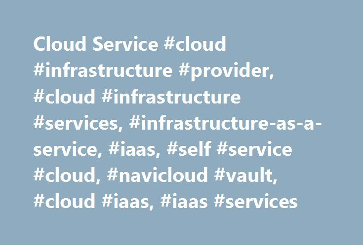 Cloud Service #cloud #infrastructure #provider, #cloud #infrastructure #services, #infrastructure-as-a-service, #iaas, #self #service #cloud, #navicloud #vault, #cloud #iaas, #iaas #services http://uk.nef2.com/cloud-service-cloud-infrastructure-provider-cloud-infrastructure-services-infrastructure-as-a-service-iaas-self-service-cloud-navicloud-vault-cloud-iaas-iaas-services/  # Managed Cloud Legal ©2017 Charter Communications. All Rights Reserved. Not all products, pricing and services are…