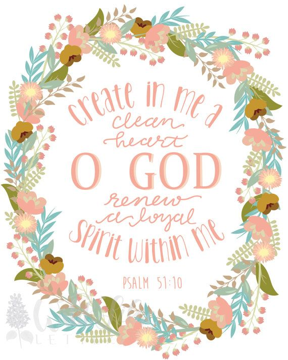 PSALM 51:10 Create In Me a Clean Heart O by WildLilacLettering
