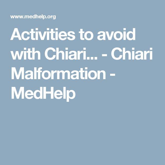 Activities to avoid with Chiari... - Chiari Malformation - MedHelp