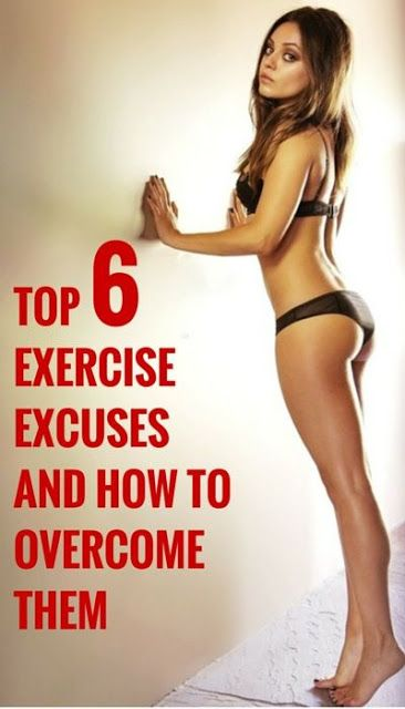 Top 6 Exercise Excuses And How To Overcome Them