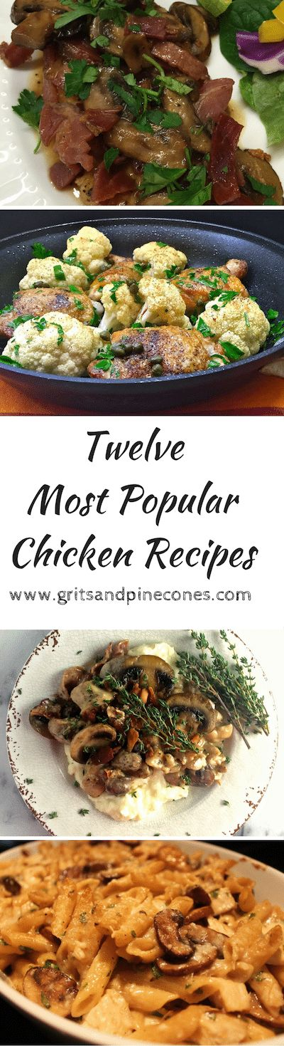 Check out my twelve most popular and delicious chicken recipes! These recipes have been viewed thousands of times & always get rave reviews!  via @http://www.pinterest.com/gritspinecones/