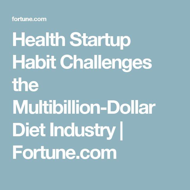 Health Startup Habit Challenges the Multibillion-Dollar Diet Industry   Fortune.com