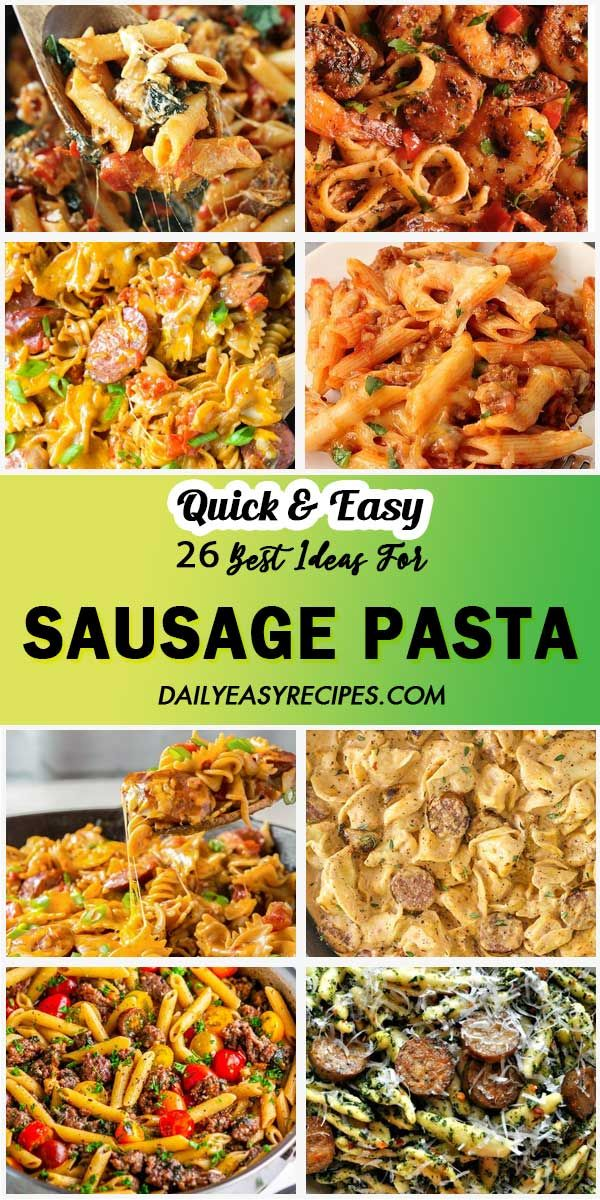 26 Sausage Pasta Recipes To Vary Your Meal Recipes Food Easy Meals