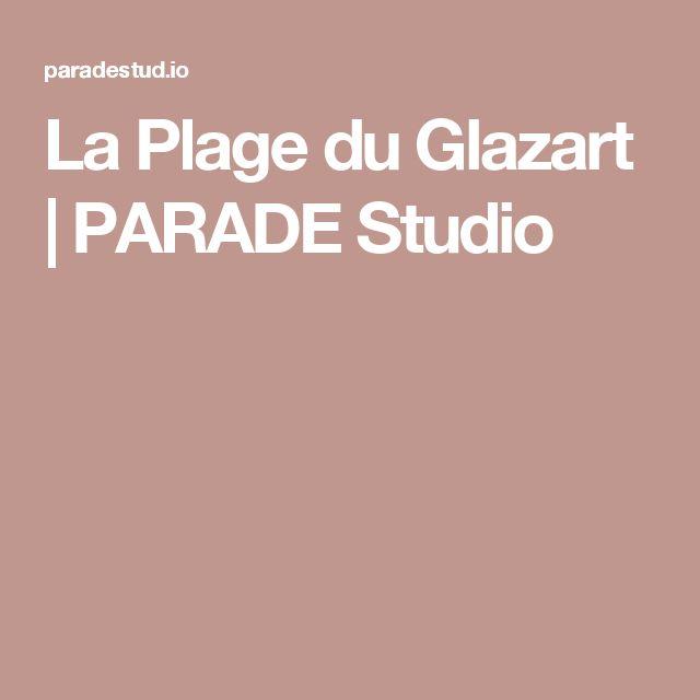 La Plage du Glazart   PARADE Studio