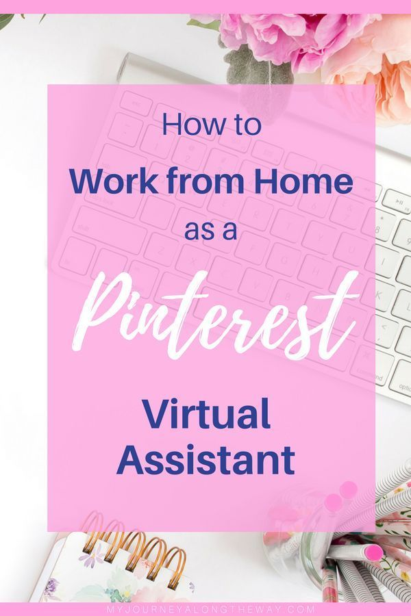 How To Work From Home As A Pinterest Virtual Assistant Virtual