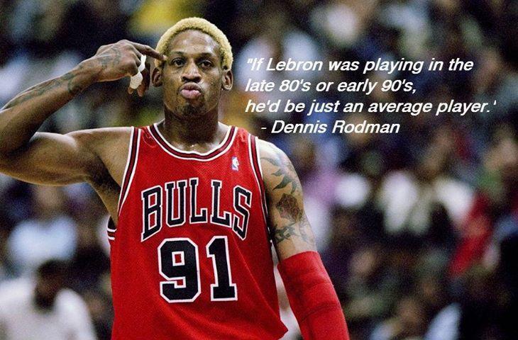 True! Great Dennis Rodman