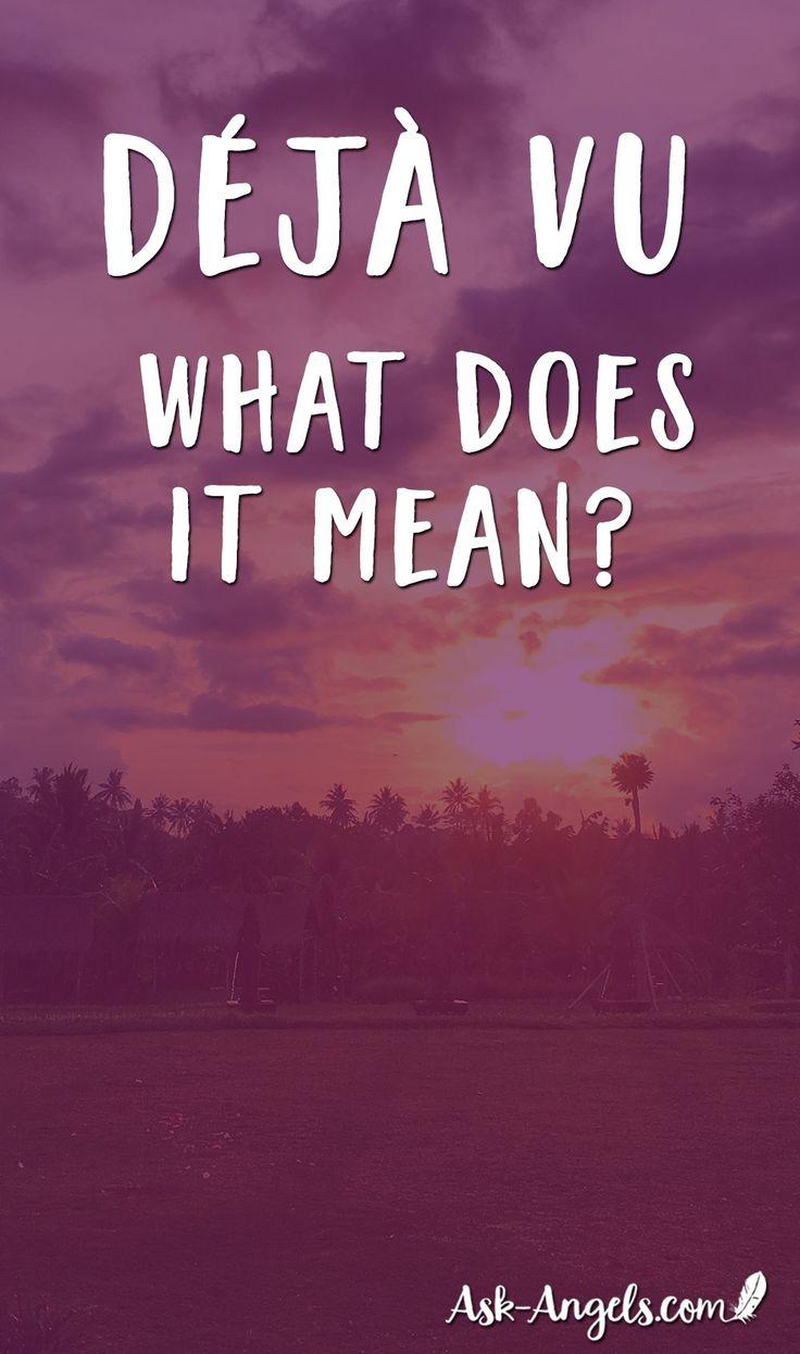 Deja Vu - What Does It Mean?