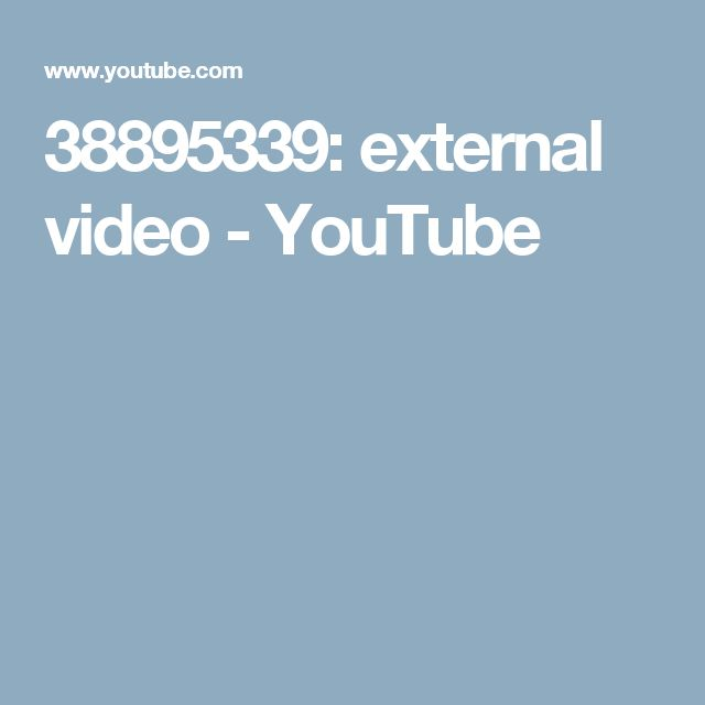 38895339: external video - YouTube