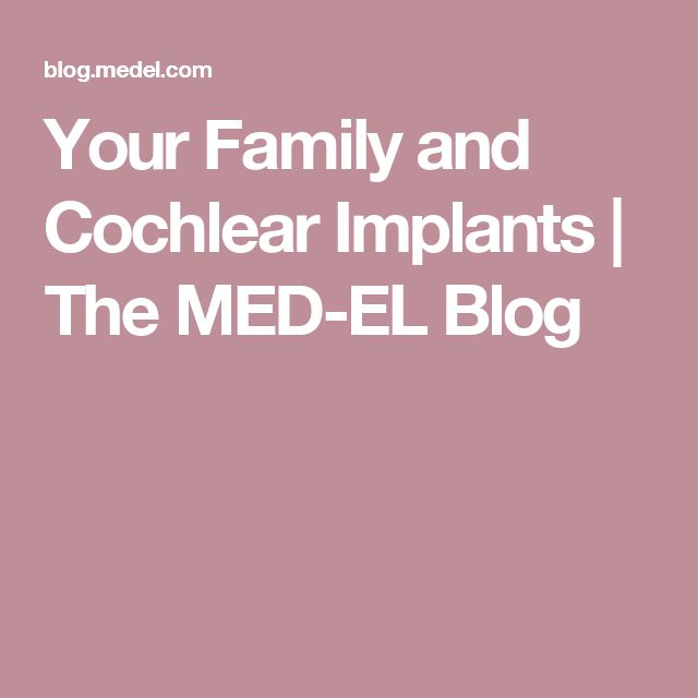 Your Family and Cochlear Implants | The MED-EL Blog