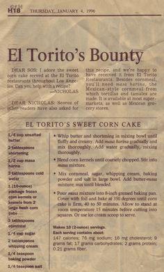 El Torito's Sweet Corn Cake Recipe.  I have had this in San Diego and it is sooooo yummy.