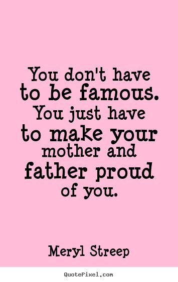 quotes about success - You don't have to be famous. you just ...