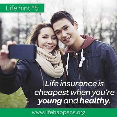 Life Insurance Is Cheapest When Youu0027re Young And Healthy.