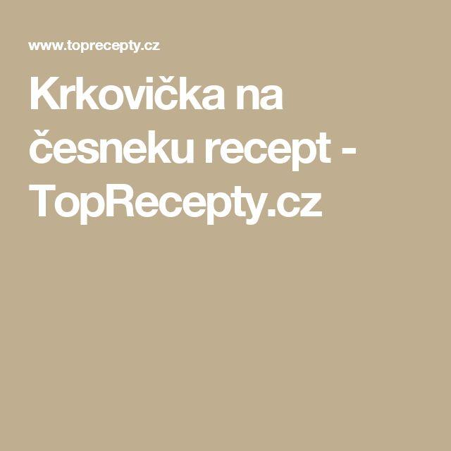 Krkovička na česneku recept - TopRecepty.cz