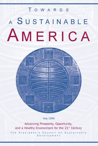Towards a sustainable America : advancing prosperity, opportunity, and a healthy environment for the 21st...